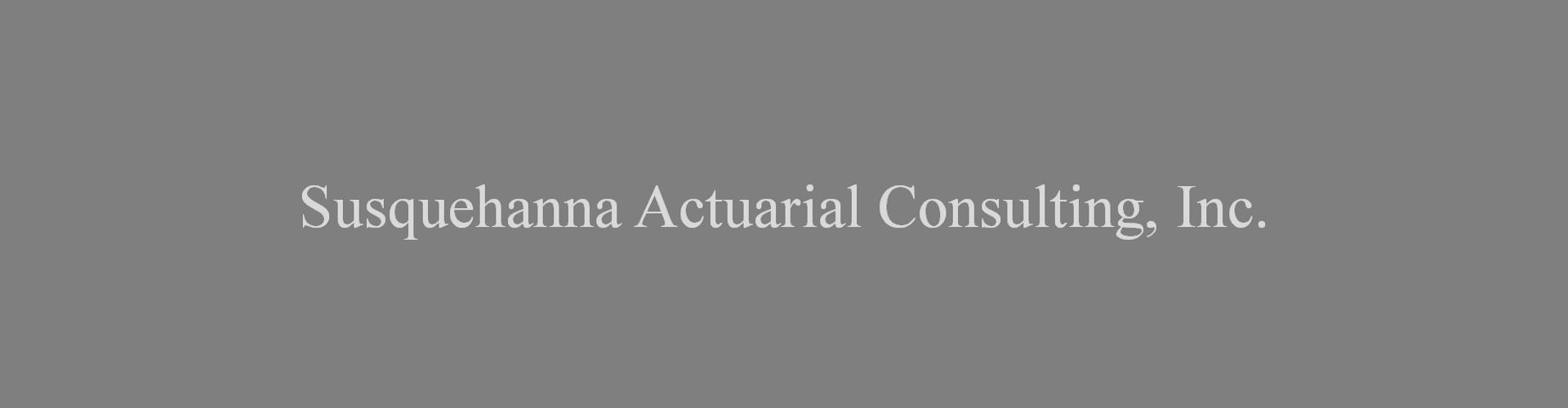 Susquehanna Actuarial Consulting Inc